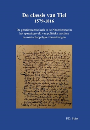 Afbeeldingen van De classis van Tiel 1579-1816