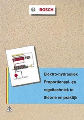 Afbeeldingen van Elektro-hydrauliek: proportionaal- en regeltechniek in theorie en praktijk