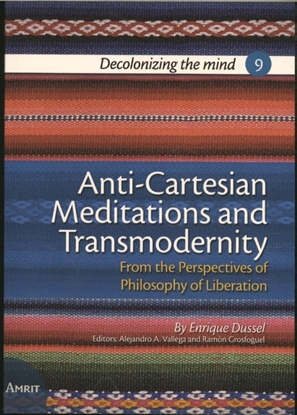 Afbeeldingen van Decolonizing the mind Anti-Cartesian Meditations and Transmodernity