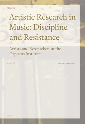 Afbeeldingen van Orpheus Institute Series Artistic Research in Music: Discipline and Resistance