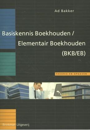 Afbeeldingen van Basiskennis Boekhouden/Elementair Boekhouden (BKB/EB)
