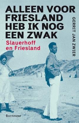Afbeeldingen van Alleen voor Friesland heb ik nog een zwak