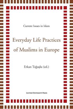 Afbeeldingen van Current Issues in Islam Everyday life practices of muslims in Europe