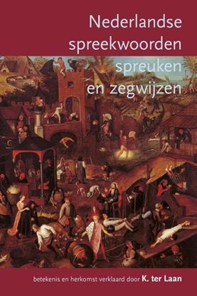 Afbeeldingen van Nederlandse spreekwoorden, spreuken en zegswijzen
