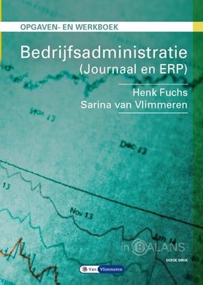 Afbeeldingen van Bedrijfsadministratie Journaal en ERP Opgaven- en werkboek