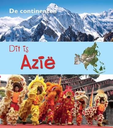 Afbeeldingen van De Continenten Dit is Azië