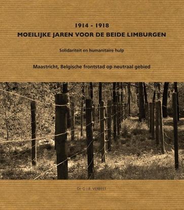Afbeeldingen van 1914-1918 Moeilijke jaren van de beide Limburgen