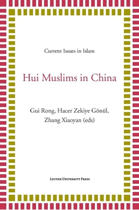 Afbeeldingen van Current Issues in Islam Hui Muslims in China