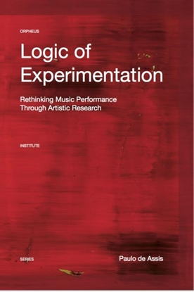Afbeeldingen van Orpheus Institute Series Logic of Experimentation