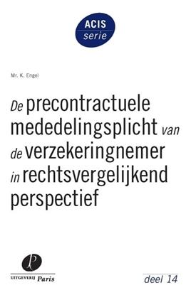 Afbeeldingen van ACIS-serie De precontractuele mededelingsplicht van de verzekeringnemer in rechtsvergelijkend perspectief