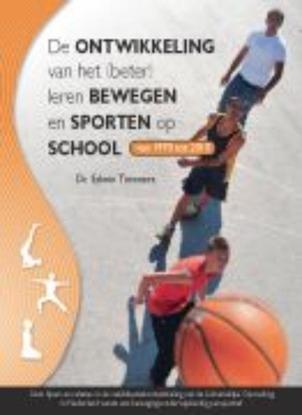 Afbeeldingen van De ontwikkeling van het (beter) leren bewegen en sporten op school van 1970 tot 2010
