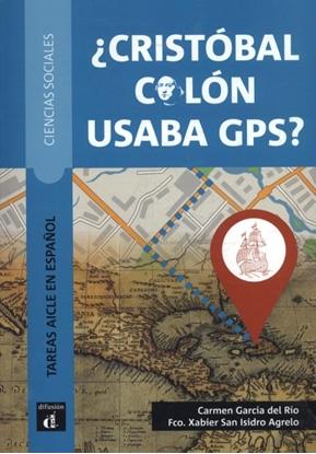 Afbeeldingen van ¿Cristobal Colón usaba GPS? Libro del alumno