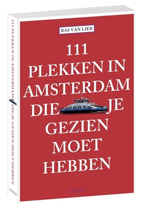 Afbeeldingen van 111 plekken in Amsterdam die je gezien moet hebben