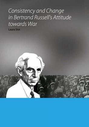 Afbeeldingen van Consistency and Change in Bertrand Russell's Attitude towards War
