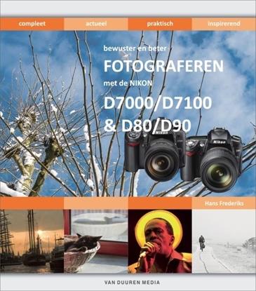 Afbeeldingen van Bewuster en beter Bewuster en beter fotograferen met de Nikon D7000/D7100 en D80/D90