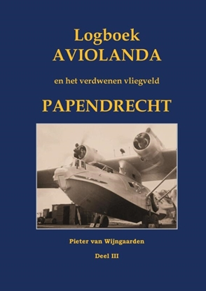 Afbeeldingen van Logboek Aviolanda en het verdwenen vliegveld Papendrecht Deel III