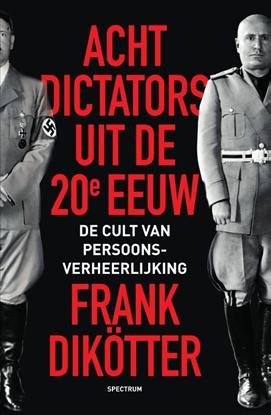 Afbeeldingen van Acht dictators uit de twintigste eeuw