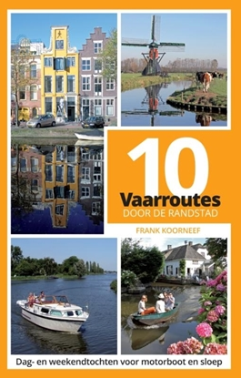 Afbeeldingen van 10 vaarroutes door de Randstad