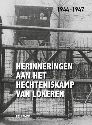 Afbeeldingen van Herinneringen aan het hechteniskamp van Lokeren