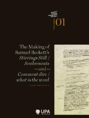 Afbeeldingen van Beckett Digital Manuscript Project The making of Samuel Beckett's stirrings still / soubresauts and comment dire/what is the word