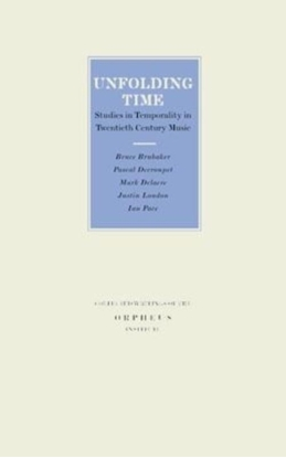 Afbeeldingen van Geschriften van het Orpheus Instituut/Collected Writings of the Orpheus Institute Unfolding Time